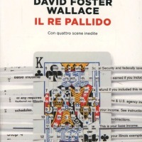 DAVID FOSTER WALLACE: Il re pallido